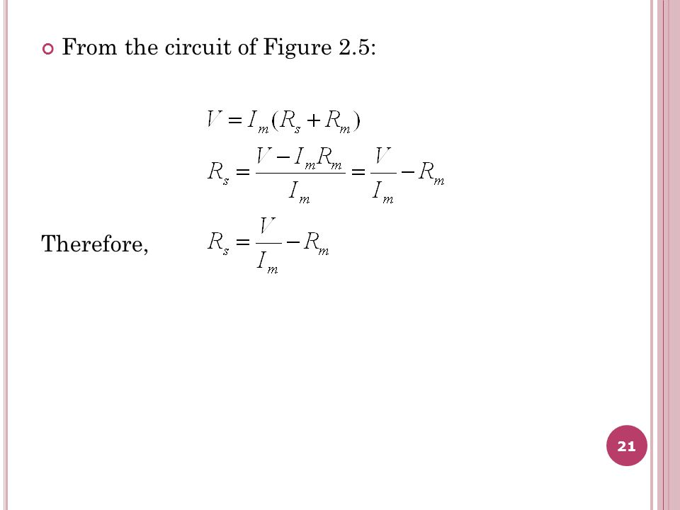 21 From the circuit of Figure 2.5: Therefore,