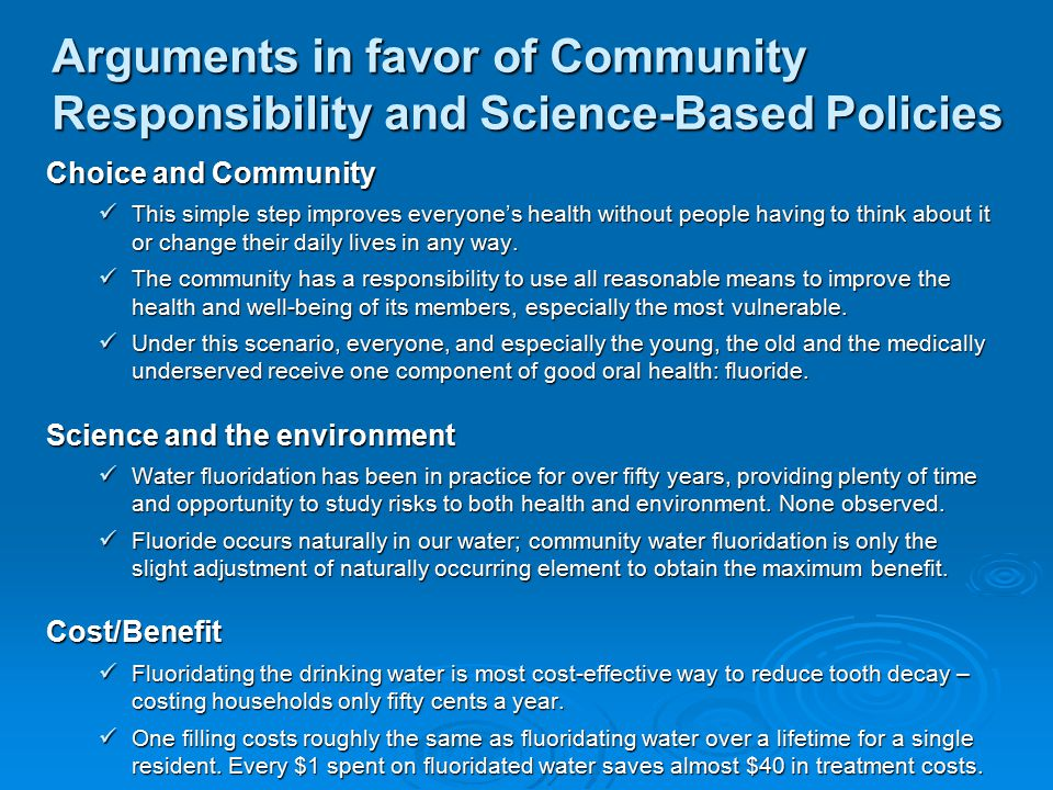 Arguments in favor of Community Responsibility and Science-Based Policies Choice and Community This simple step improves everyone's health without people having to think about it or change their daily lives in any way.