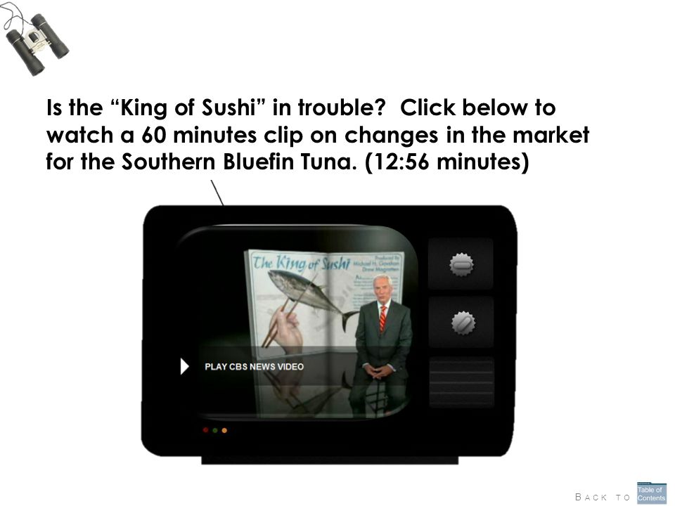 "Is the ""King of Sushi"" in trouble? Click below to watch a 60 minutes clip on changes in the market for the Southern Bluefin Tuna. (12:56 minutes) B AC"