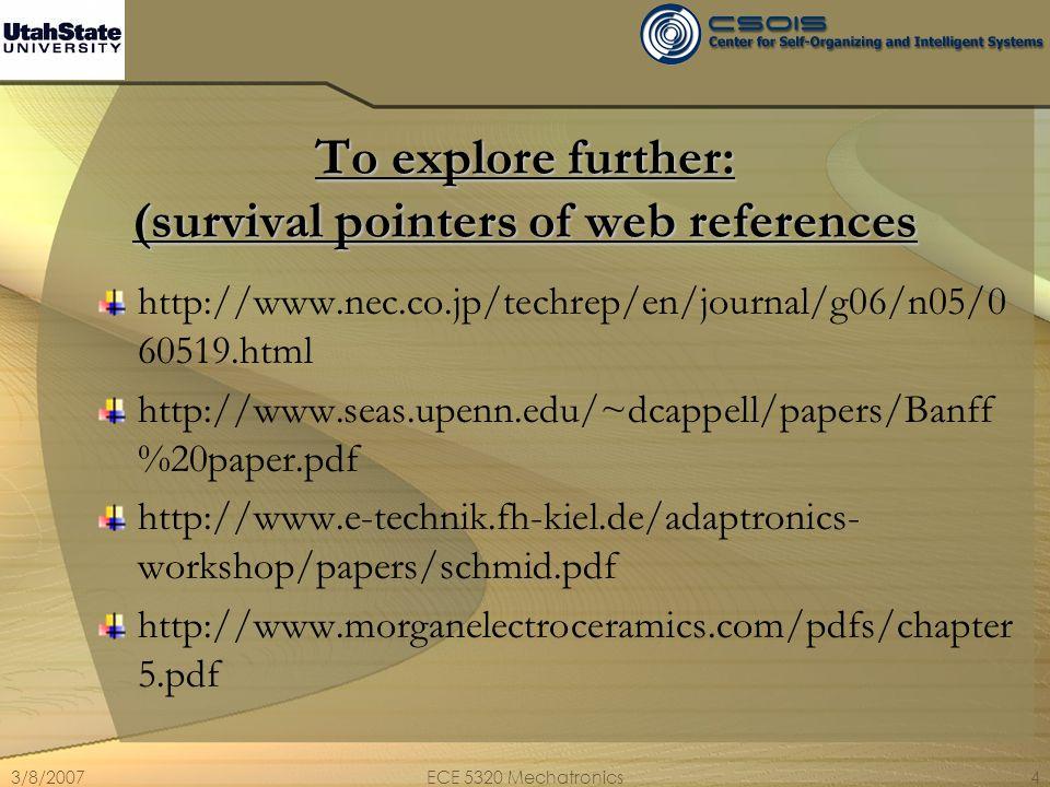 3/8/2007ECE 5320 Mechatronics4 To explore further: (survival pointers of web references http://www.nec.co.jp/techrep/en/journal/g06/n05/0 60519.html h