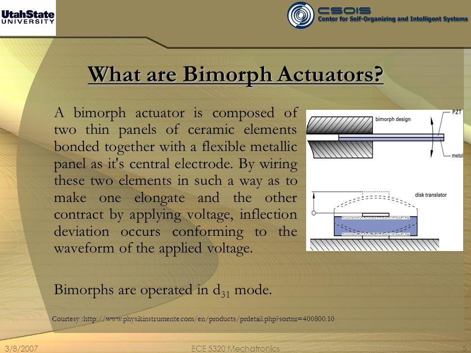 3/8/2007ECE 5320 Mechatronics26 Limitations There are three major limitations to the bimorph piezoelectric actuator.