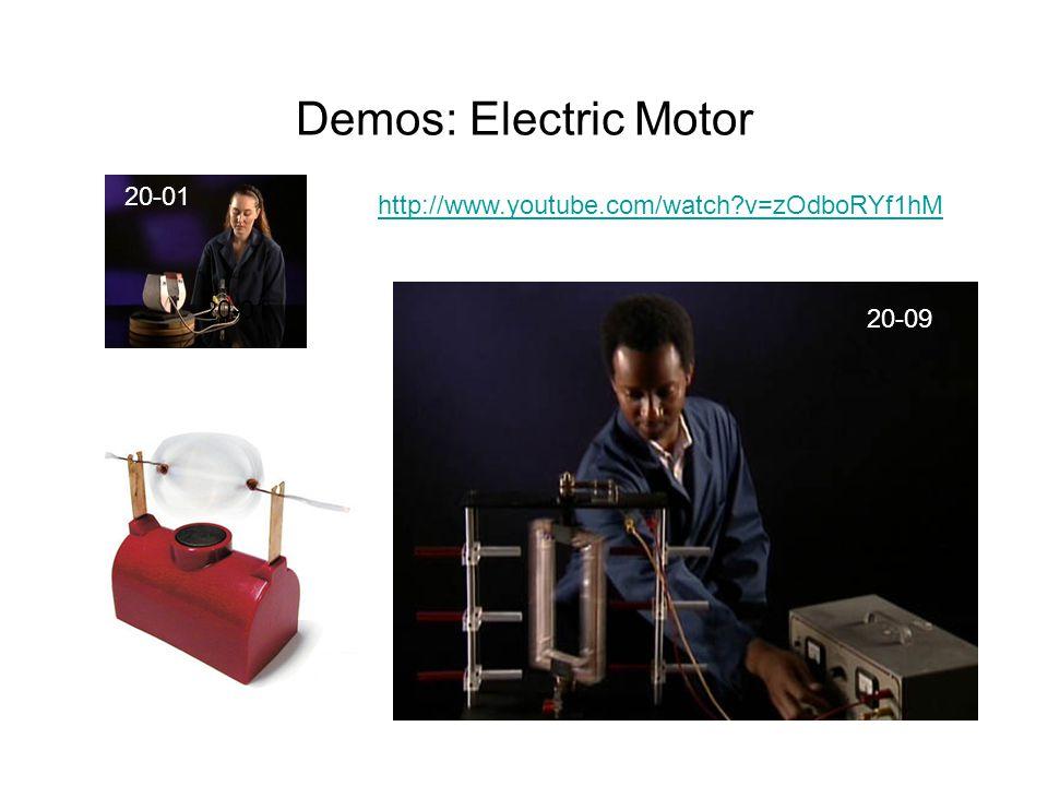 Demos: Electric Motor 20-01 20-09 20-01 http://www.youtube.com/watch?v=zOdboRYf1hM