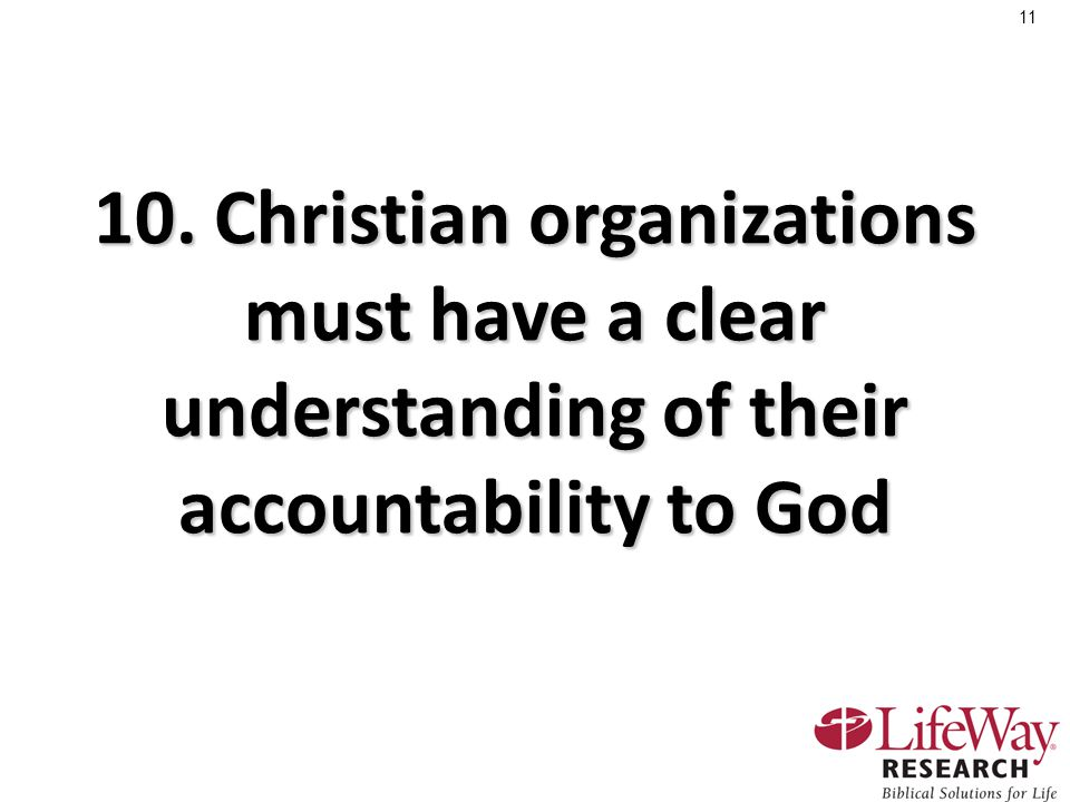 11 10. Christian organizations must have a clear understanding of their accountability to God