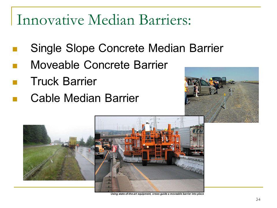 34 Innovative Median Barriers: Single Slope Concrete Median Barrier Moveable Concrete Barrier Truck Barrier Cable Median Barrier