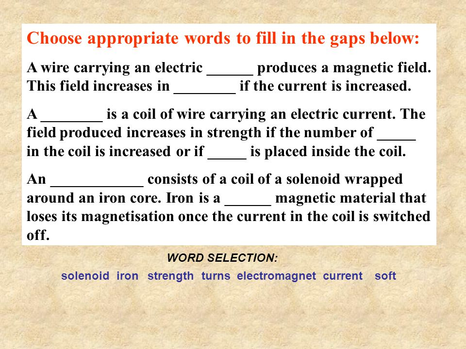 Choose appropriate words to fill in the gaps below: A wire carrying an electric ______ produces a magnetic field. This field increases in ________ if