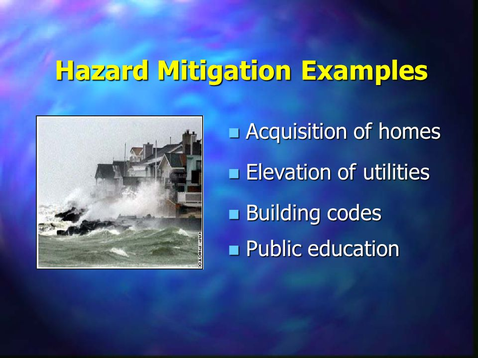 What is Hazard Mitigation? Any action taken to reduce future disaster losses