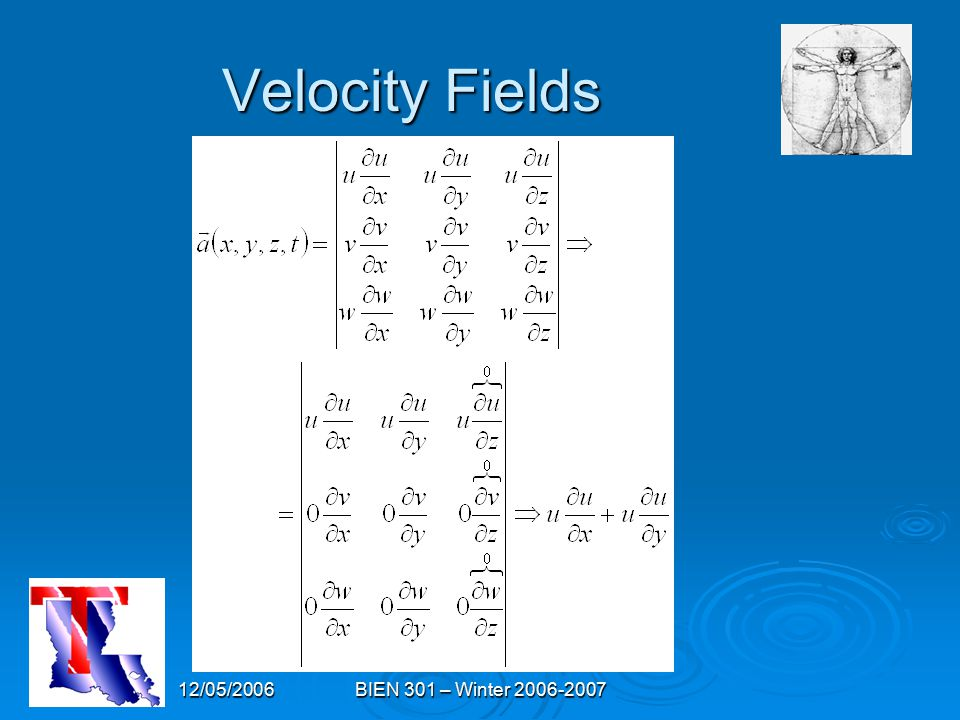 12/05/2006BIEN 301 – Winter 2006-2007 Velocity Fields