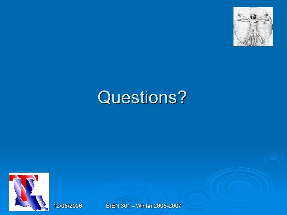 12/05/2006BIEN 301 – Winter 2006-2007 Questions