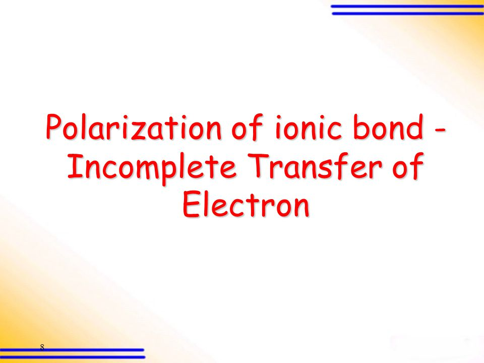 29 Polarizing power : Ag + > Na + Ag + = [Kr] 5s 1 4d 9 Na + = Ne The valence 4d electrons are less penetrating  They shield less effectively the electron cloud of the anion from the nuclear attraction of the cation  The electron cloud of the anion experiences a stronger nuclear attraction Ag + has a higher ENC than Na +