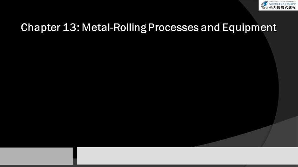 Chapter 13: Metal-Rolling Processes and Equipment