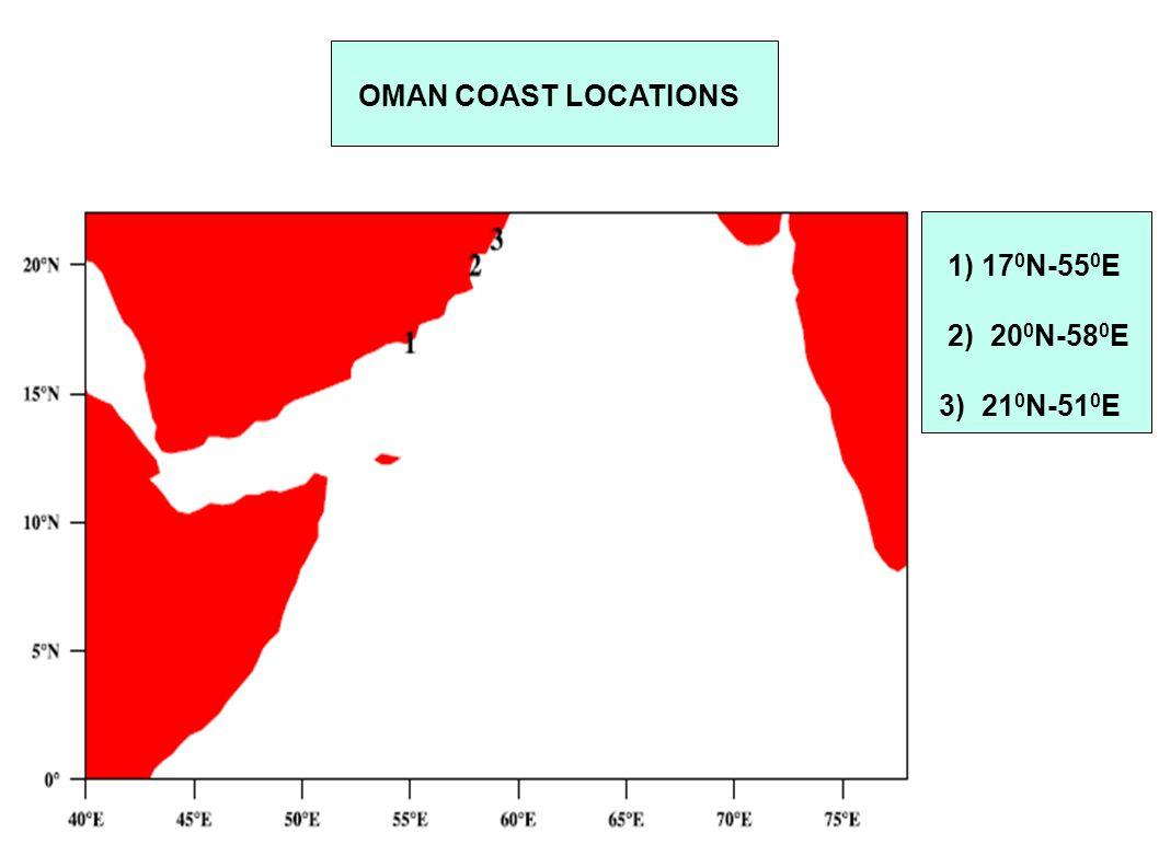 OMAN COAST LOCATIONS 1) 17 0 N-55 0 E 2) 20 0 N-58 0 E 3) 21 0 N-51 0 E