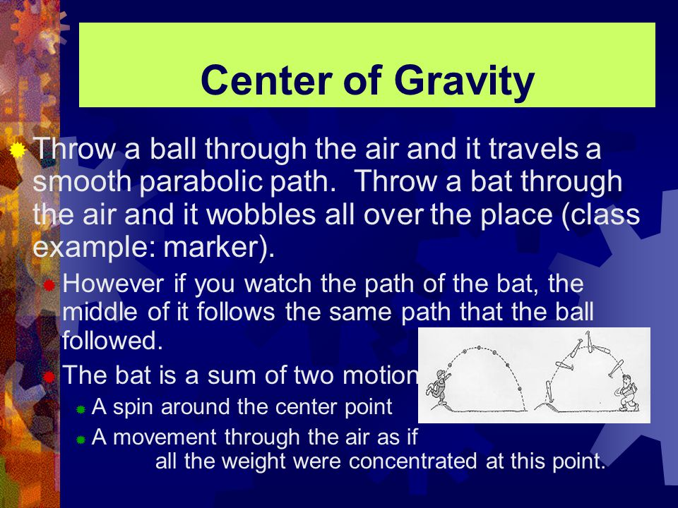  Throw a ball through the air and it travels a smooth parabolic path.