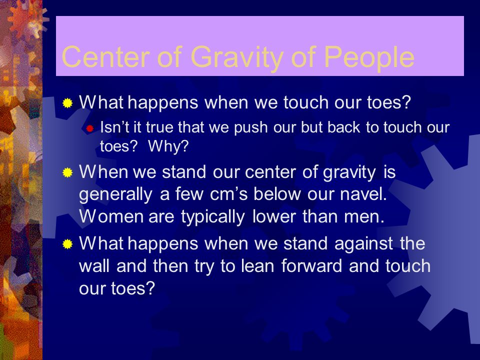 Center of Gravity of People  What happens when we touch our toes.