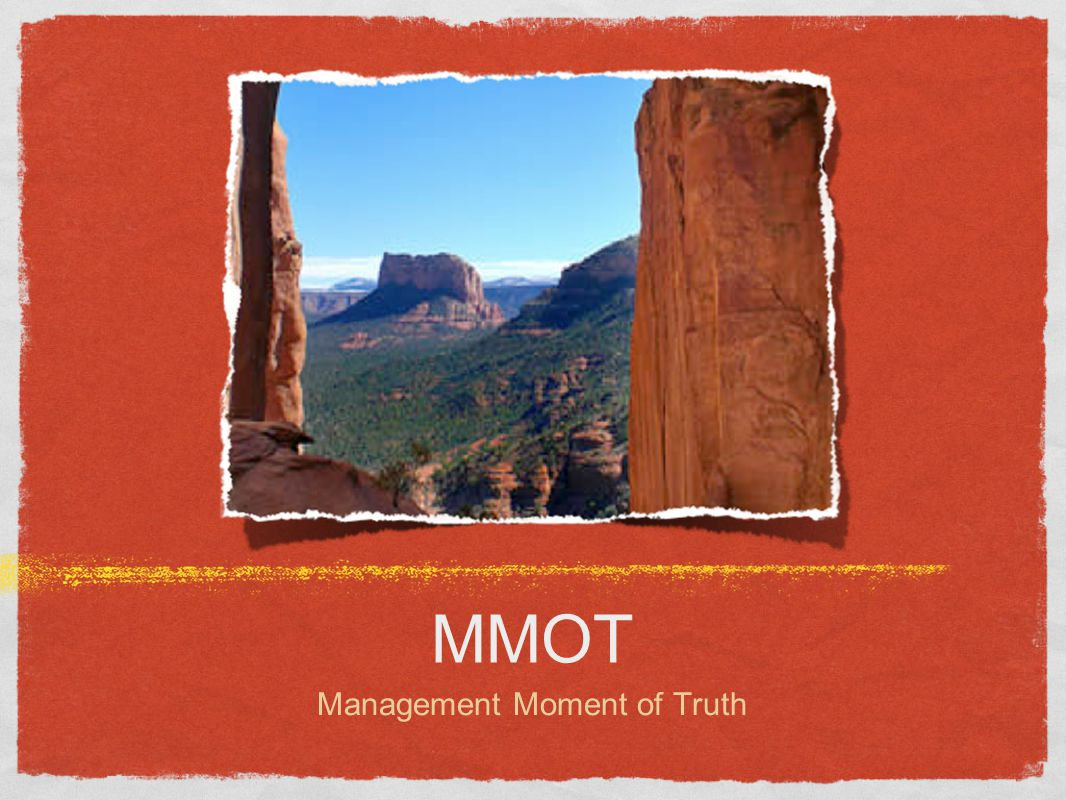 MMOT Management Moment of Truth