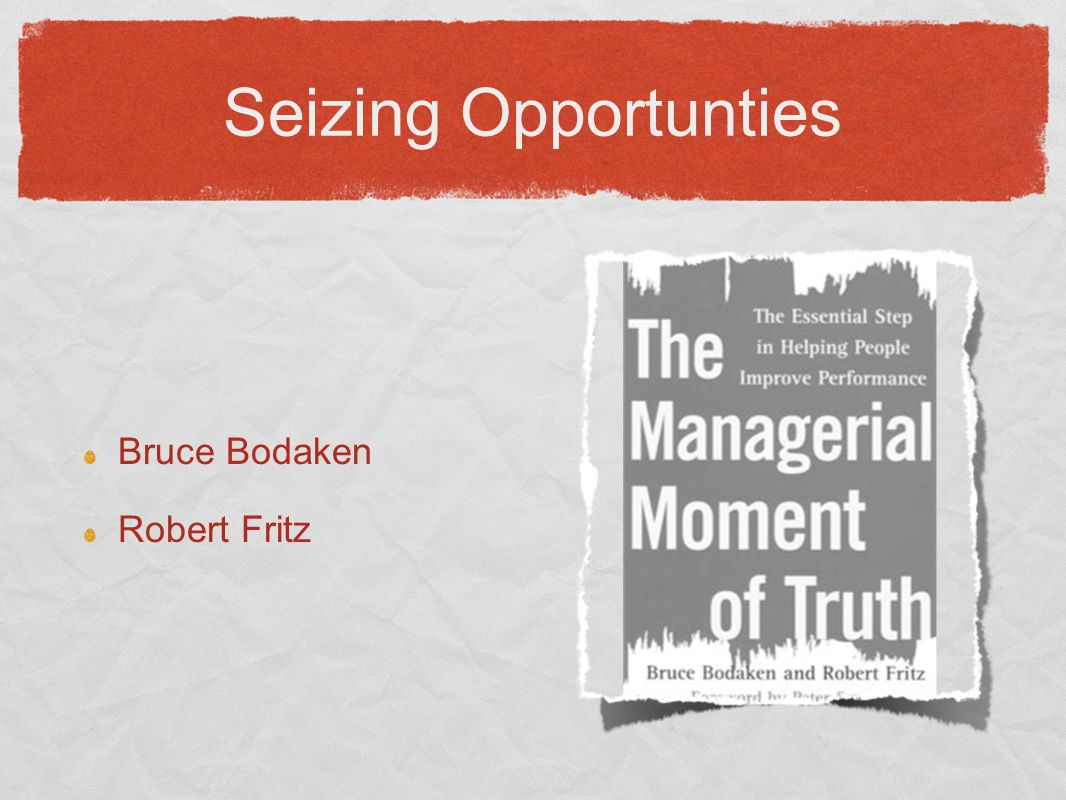 Seizing Opportunties Bruce Bodaken Robert Fritz