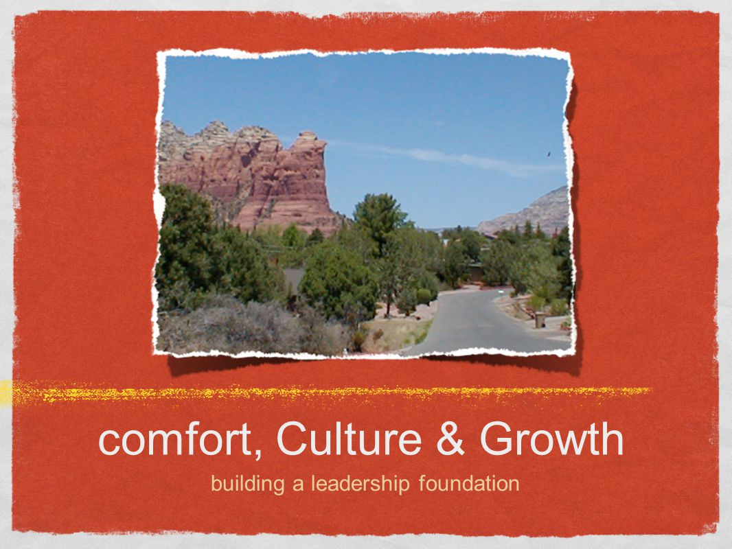 comfort, Culture & Growth building a leadership foundation