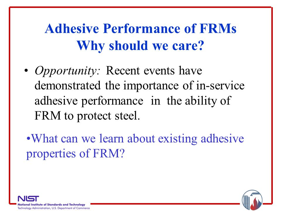 Adhesive Performance of FRMs Why should we care.