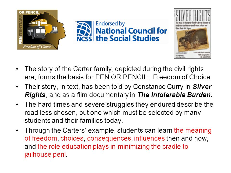 The story of the Carter family, depicted during the civil rights era, forms the basis for PEN OR PENCIL: Freedom of Choice.