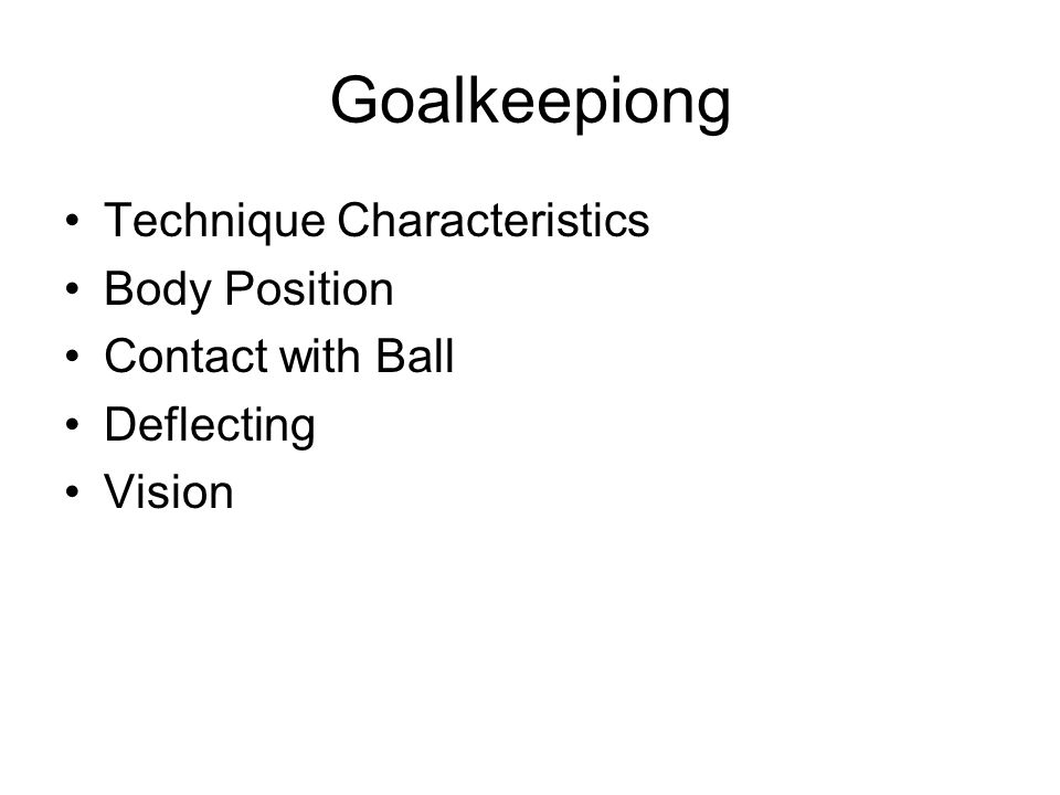 Goalkeepiong Technique Characteristics Body Position Contact with Ball Deflecting Vision