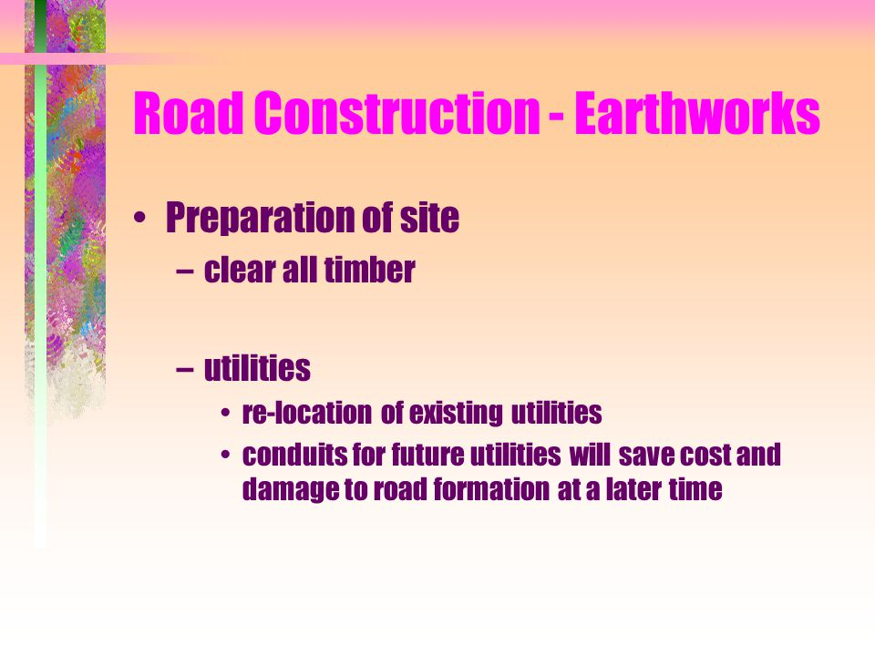 Road Construction - Earthworks Preparation of site –clear all timber –utilities re-location of existing utilities conduits for future utilities will s