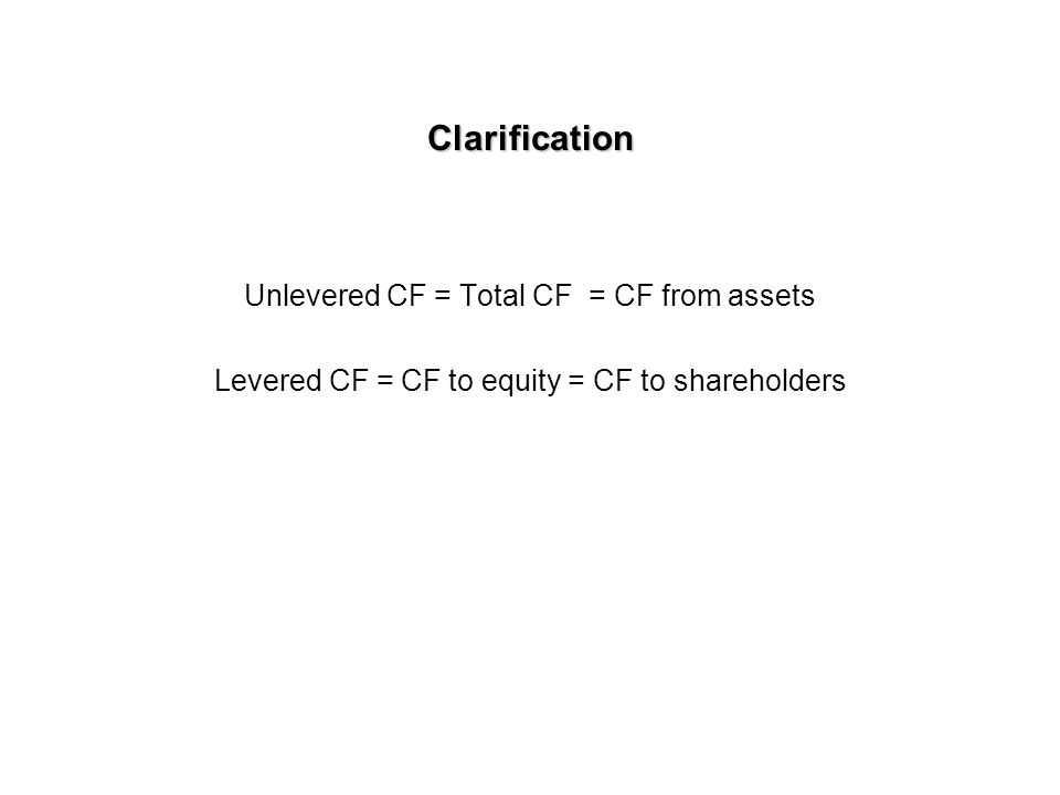 Three alternative DCF methods Adjusted Present Value (APV): Adjusted Present Value (APV): PV UCF (at the unlevered cost of equity) + debt tax shield Flow to equity (FTE): Flow to equity (FTE): PV LCF (at the levered cost of equity) + market value of debt Weighted Average Cost of Capital (WACC): Weighted Average Cost of Capital (WACC): PV UCF (at the WACC)