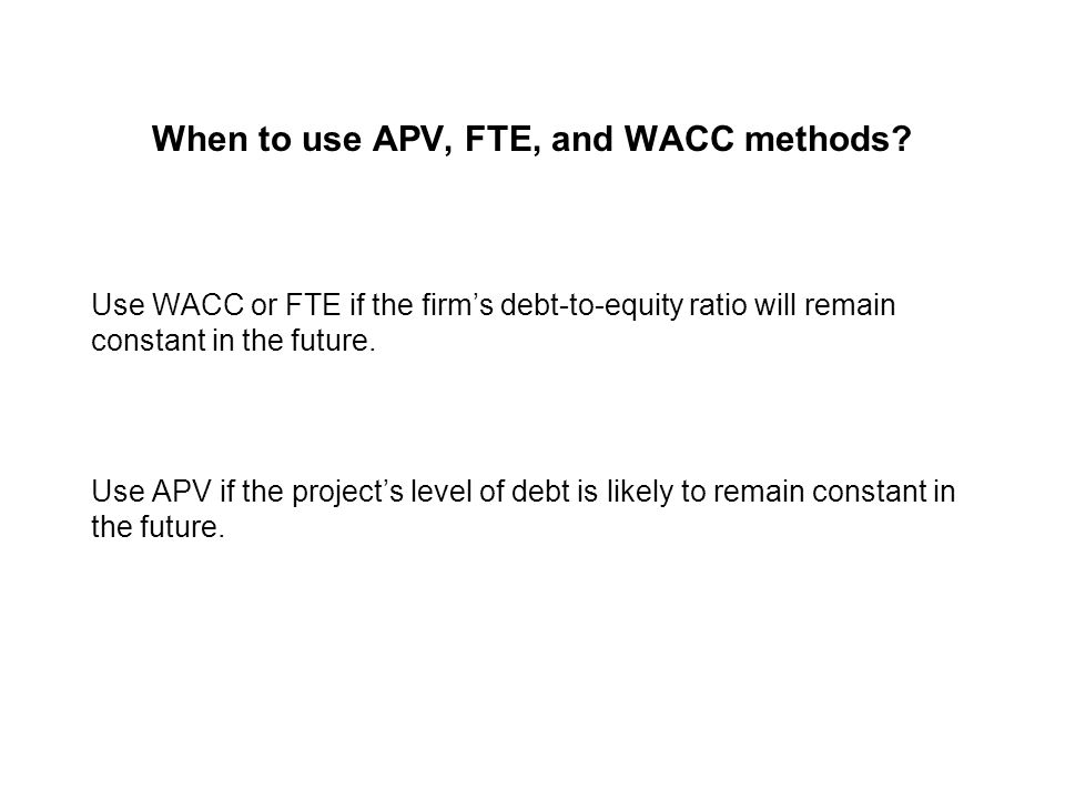 Recap We can calculate firm s present value in three ways:  Discount net income pretending the company is all-equity, and then add the PV of the tax shield (and any other net influences of debt).
