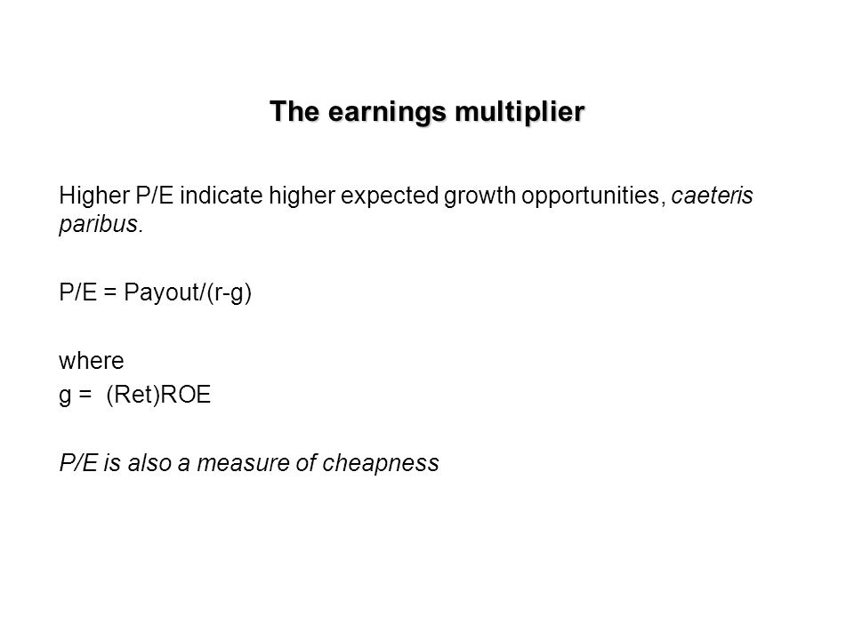 Relative valuation Most popular market ratios: P/E aka Earnings multiplier P/CF P/S P/BV