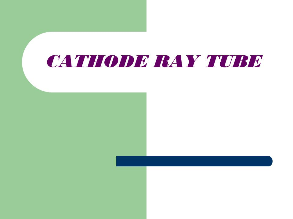 What is cathode ray tube.