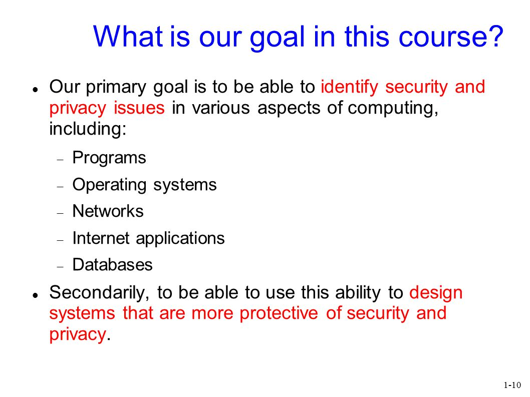 1-10 What is our goal in this course.