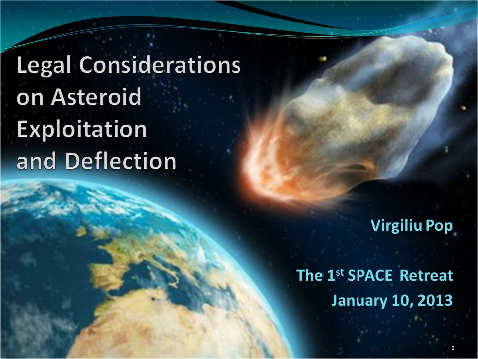 The Legality of Planetary Defense The sky is a mine Is planetary defense a right, or an obligation.