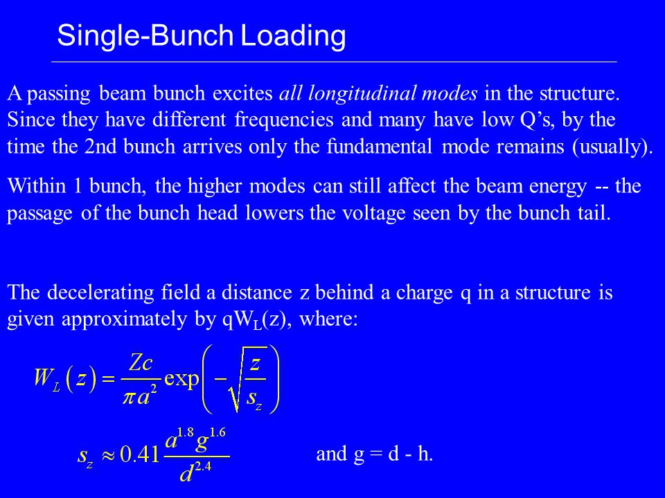 Single-Bunch Loading A passing beam bunch excites all longitudinal modes in the structure.