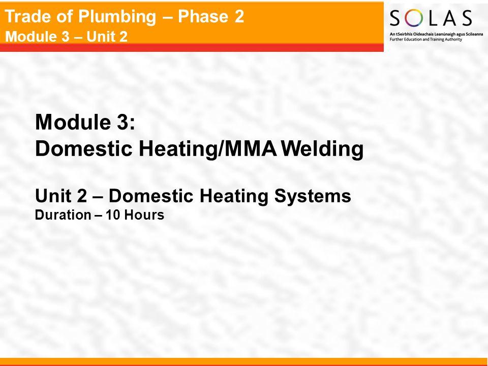 Trade of Plumbing – Phase 2 Module 3 – Unit 2 Radiator Identification B.O.E T.B.O.E T.B.S.E IN OUT Single Panel Double Panel High Output Treble Panel