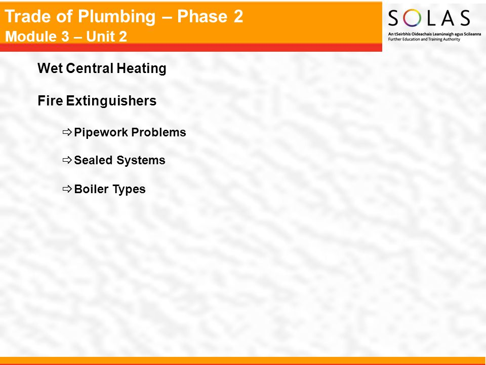 Trade of Plumbing – Phase 2 Module 3 – Unit 2 The One Pipe System of Central Heating Ring Main Circuit Flow Return