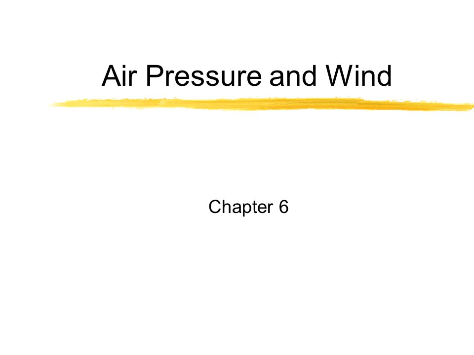 Air Pressure and Wind Chapter 6