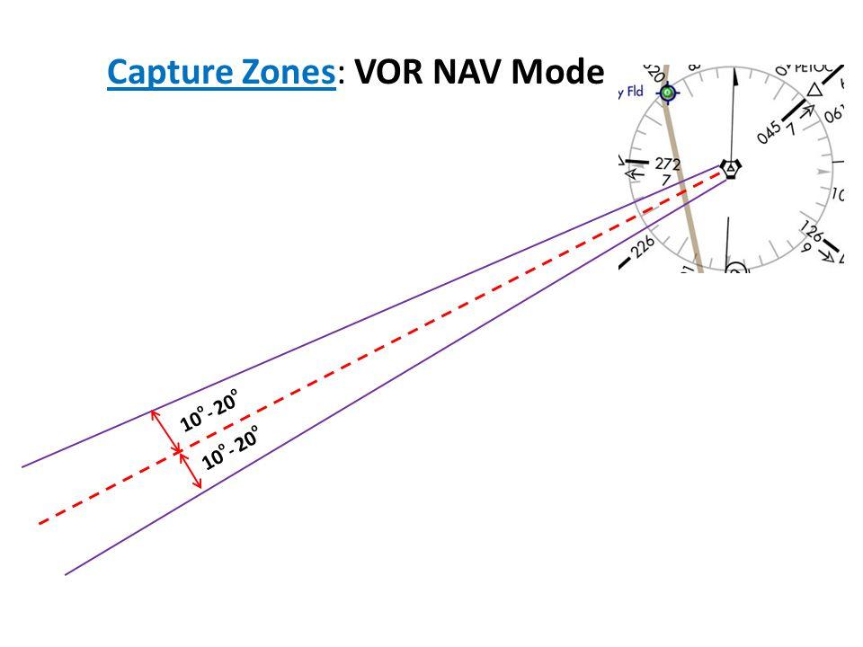 Capture Zones: VOR NAV Mode 10 o - 20 o