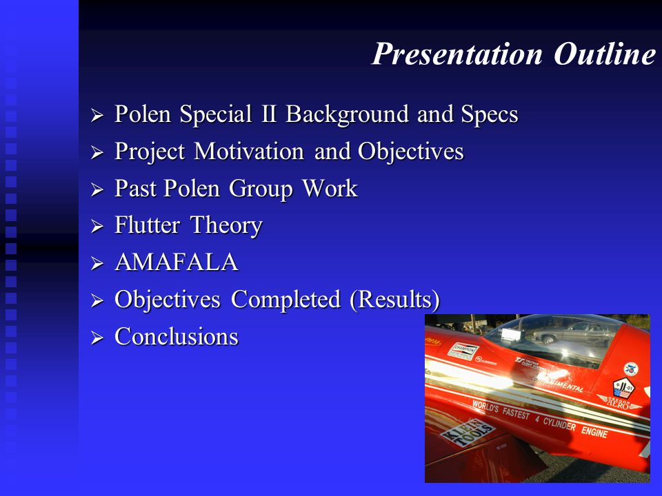 Presentation Outline  Polen Special II Background and Specs  Project Motivation and Objectives  Past Polen Group Work  Flutter Theory  AMAFALA 