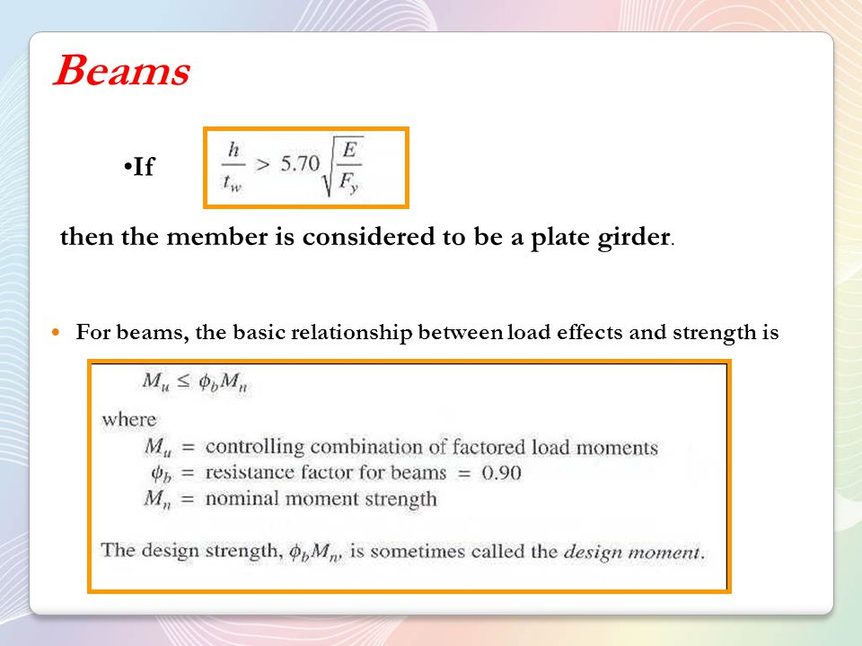 If then the member is considered to be a plate girder.