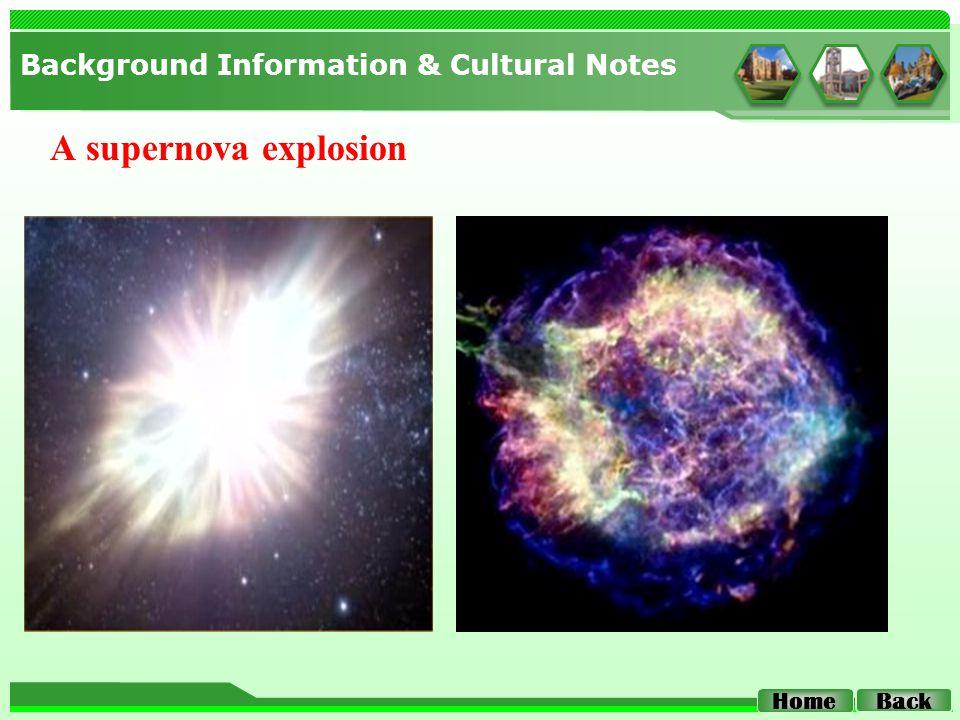 A supernova explosion Background Information & Cultural Notes Back Home