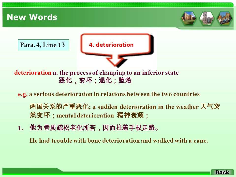 deterioration n. the process of changing to an inferior state 恶化,变坏;退化;堕落 New Words 4.