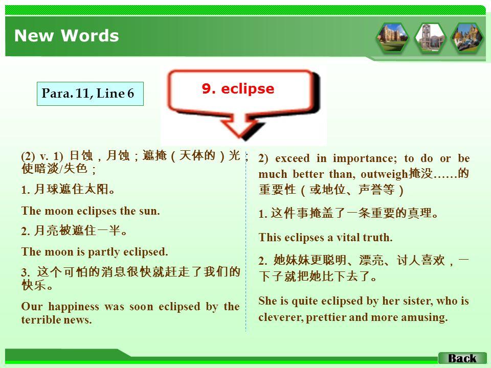 New Words 9. eclipse Back Para. 11, Line 6 (2) v.