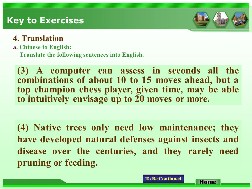 Key to Exercises 4. Translation a. Chinese to English: Translate the following sentences into English. (3) A computer can assess in seconds all the co