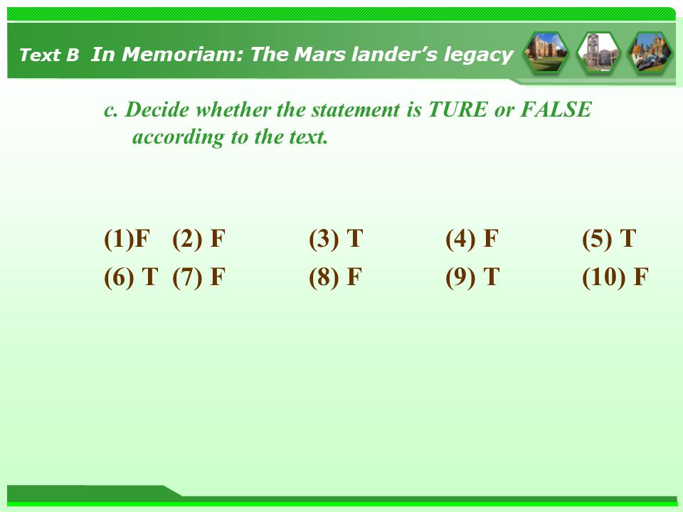 c. Decide whether the statement is TURE or FALSE according to the text.