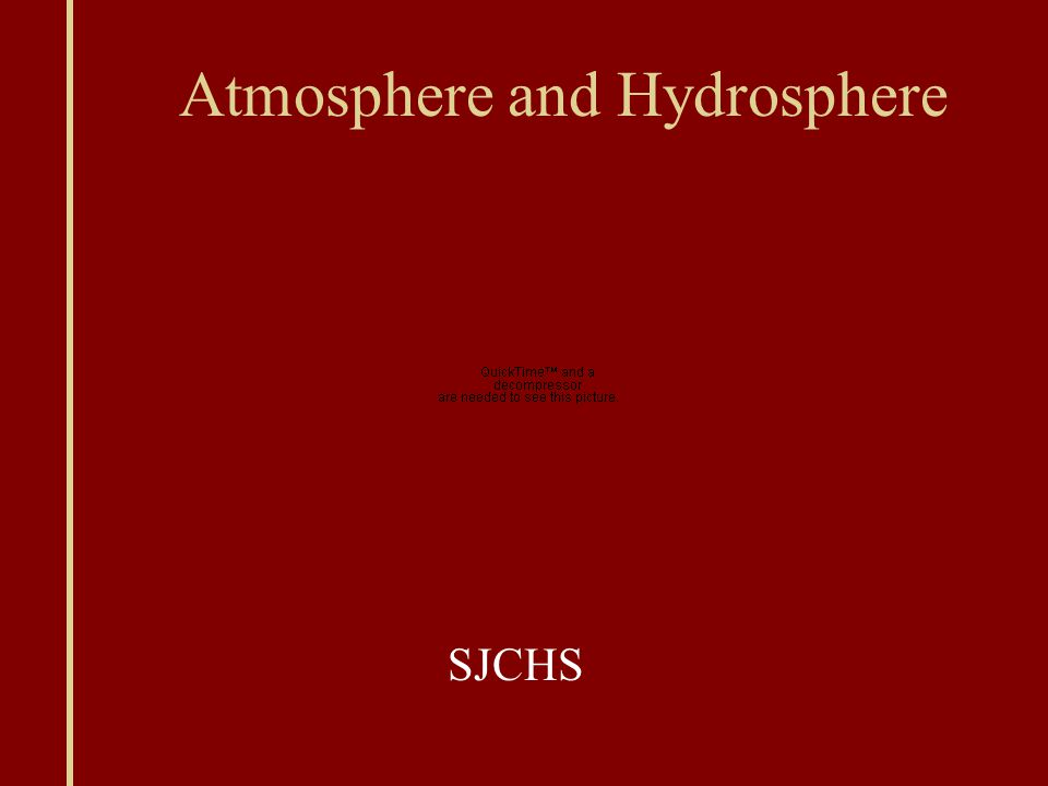 Atmosphere and Hydrosphere SJCHS