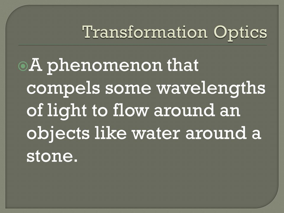 A phenomenon that compels some wavelengths of light to flow around an objects like water around a stone.