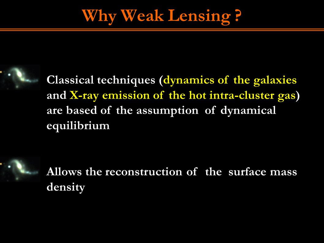 Why Weak Lensing .
