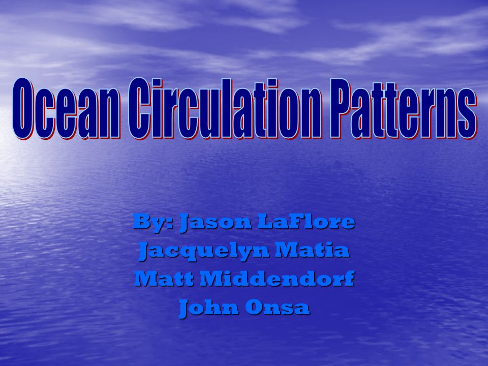 Ocean Circulation is the large scale movement of waters in the ocean basins.