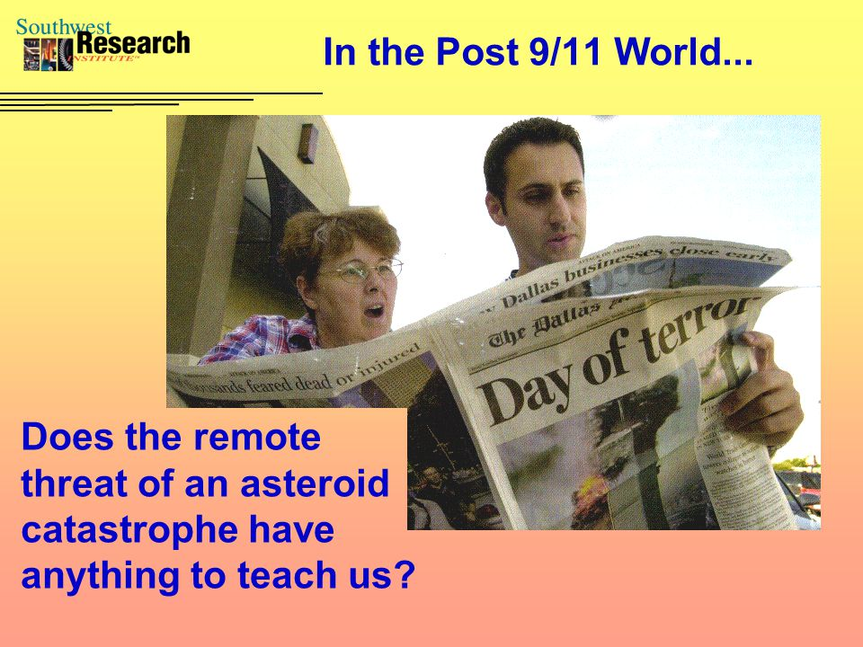 In the Post 9/11 World... Does the remote threat of an asteroid catastrophe have anything to teach us?