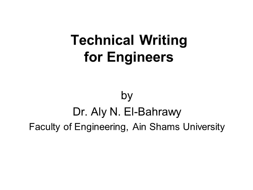 Technical Writing for Engineers by Dr. Aly N.