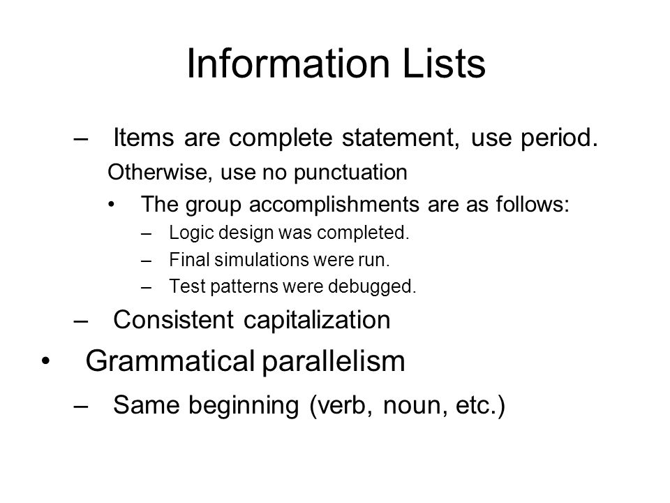 Information Lists –Items are complete statement, use period.
