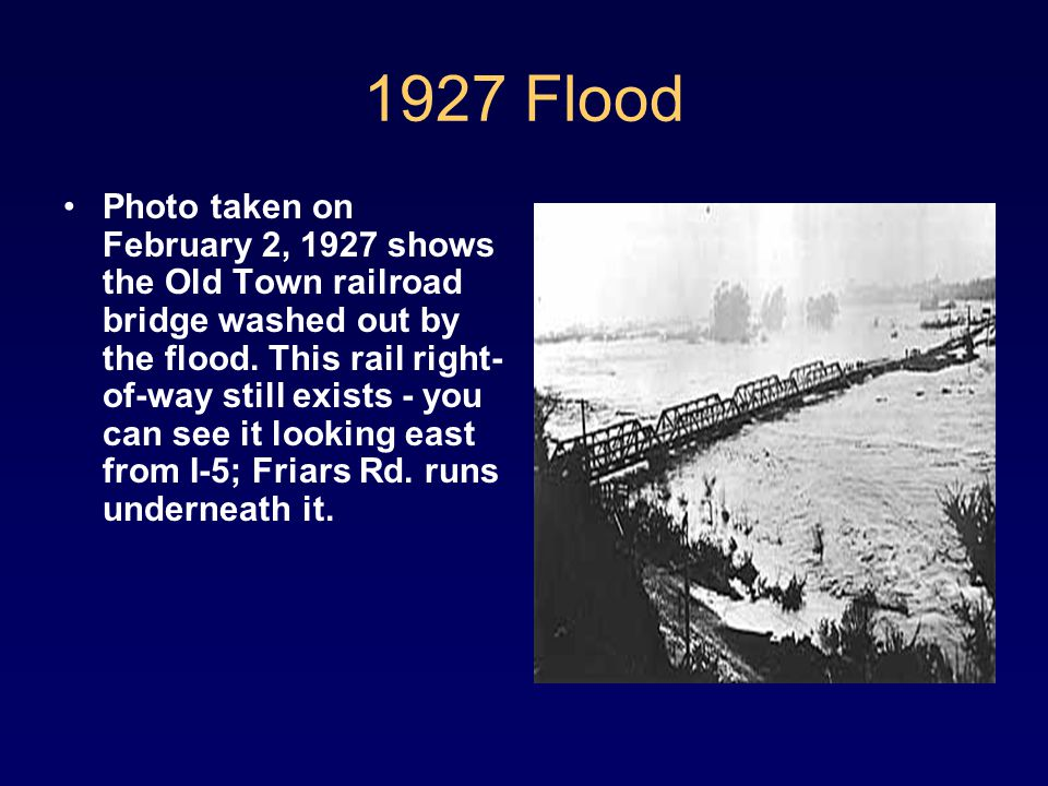 1927 Flood Photo taken on February 2, 1927 shows the Old Town railroad bridge washed out by the flood.